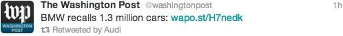 Washington Post lade ut en länk till tidningens artikel om BMW-återkallelsen på Twitter – något som Audi snabbt retweetade till sina 215.000 Twitter-följare.